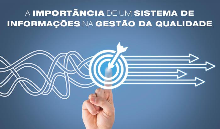 A importância de sistemas de informação para a gestão da qualidade